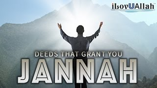 Deeds That Grant You Jannah | Beautiful Hadith