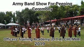 Army Band Show for Peeping Ceremony at Officers Training Academy(O.T.A)CHENNAI 2019