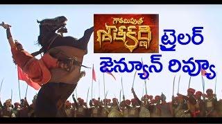 గౌతమీ పుత్ర శాతకర్ని ట్రైలర్ జెన్యూన్  రివ్యూ   Gautamiputra Satakarni Trailer Review