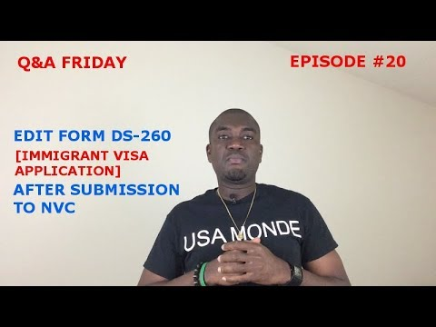 Q&A FRIDAY Ep #20 HOW TO EDIT FORM DS-260 [IMMIGRANT VISA APPLICATION] AFTER SUBMISSION TO NVC