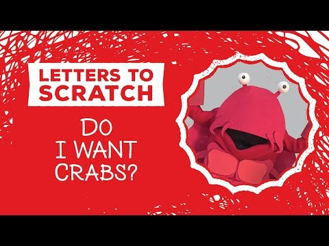CRABS! - Letters To Scratch - Do I Want Crabs?