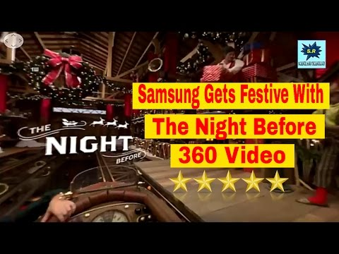 Samsung Gets Festive With The Night Before 360 Video