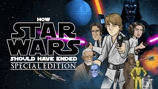 How Star Wars Should Have Ended (Special Edition)