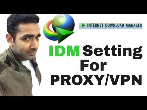 IDM Setting for Proxy/VPN - Download Videos With IDM Using Proxy/VPN