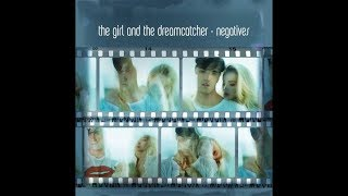 The Girl and the Dreamcatcher - Negatives Full EP (Lyrics + Download links)