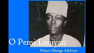 Gbenga Adeboye - O Pemi Leniyan
