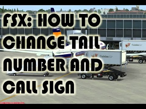 FSX: how to change Tail number and Call sign of your flight? Tutorial