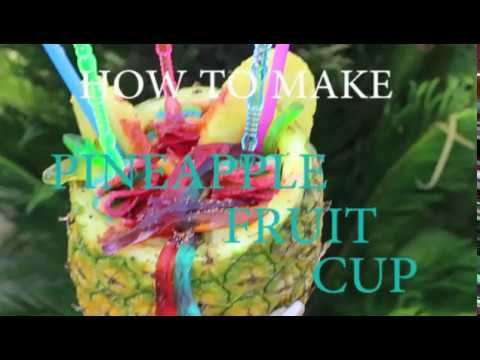 How To Make A: Pineapple Fruit Cup