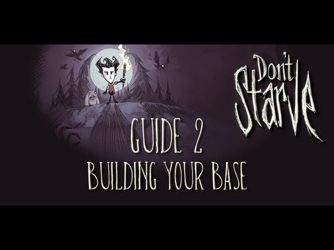 Don't Starve Guide #2: Building Your Base
