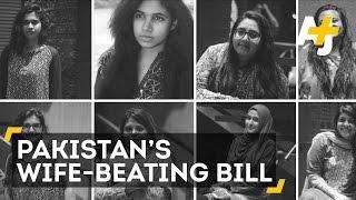 Pakistani Women Confront Wife-Beating Bill