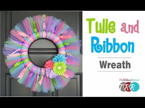 How to Make a Tulle and Ribbon Wreath - TheRibbonRetreat.com