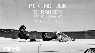 Peking Duk, Wax Motif - Stranger (Wax Motif Remix) [Audio] ft. Elliphant