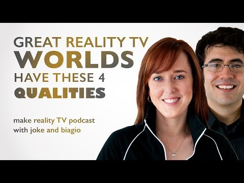 Great Reality TV Worlds Have These 4 Qualities