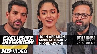 Exclusive Interview: John Abraham, Mrunal Thakur,  Nikhil Advani | Batla House