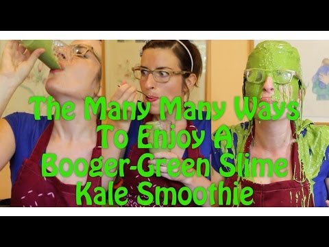 The Many Ways To Enjoy A Booger-Green, Slime Smoothie