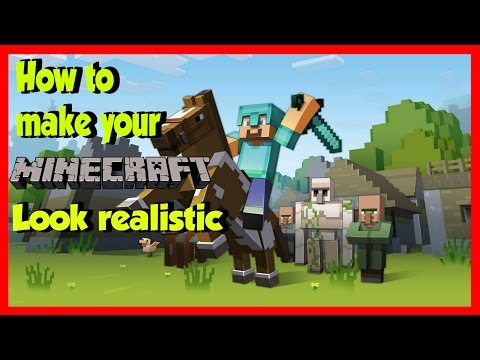 How To Make Your Minecraft Look Realistic! (1.11.2)