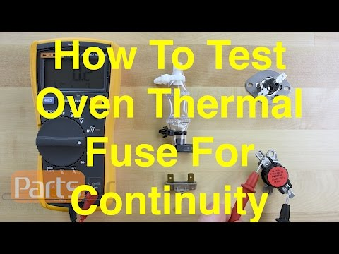 How To Test An Oven Thermal Fuse For Continuity