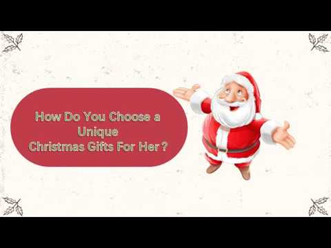 how to choose a unique Christmas gift for her