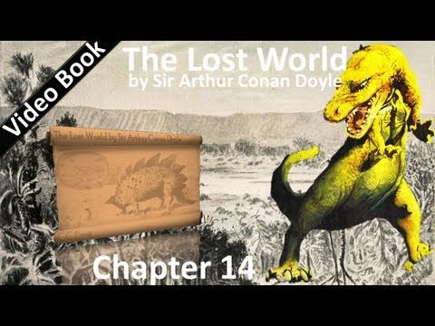 Chapter 14 - The Lost World by Sir Arthur Conan Doyle - Those Were The Real Conquests