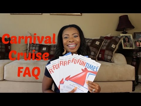 Carnival Cruise FAQ -From Embarkation to Debarkation. Long/Time Coded