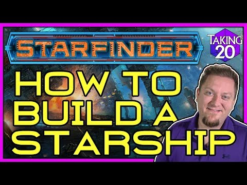Starfinder: How to Build a Starship | How to Play Starfinder | Taking20