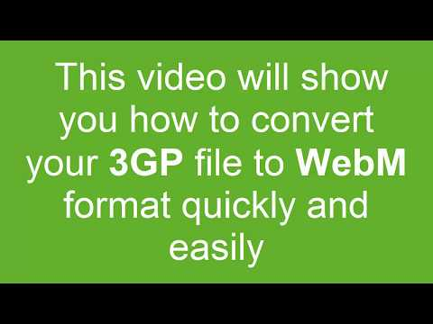 How to Convert 3GP to WebM