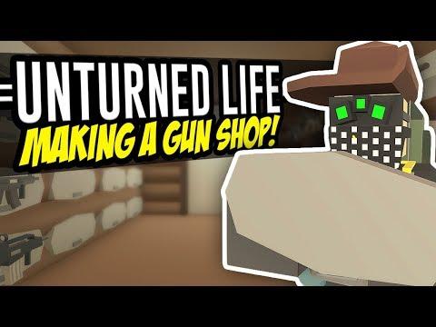 MAKING A GUN SHOP - Unturned Life Roleplay #36