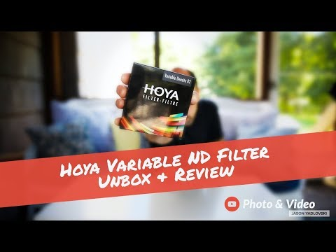 Hoya Variable ND Filter Unbox and Review