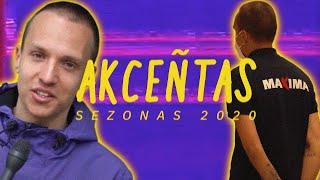 AKCENTAS: KAIP ĮSIDARBINTI MAXIMOJE / ORAI (2020 SEZONAS)