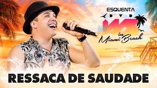 Wesley Safadão - Ressaca de saudade - Esquenta DVD WS In Miami Beach
