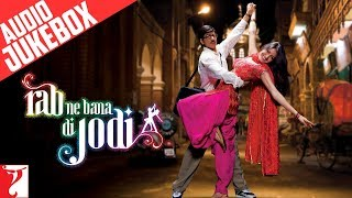 Rab Ne Bana Di Jodi Full Songs Audio Jukebox | Shah Rukh Khan | Anushka Sharma