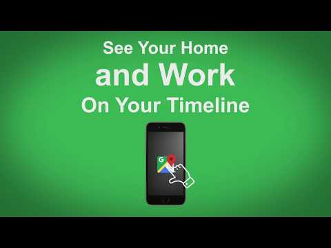 Google Maps   See Your Home Or Work On Your Timeline
