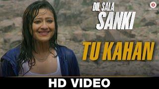 Tu Kahan | Dil Sala Sanki | Yogesh Kumar & Madalsa Sharma | Javed Ali & Kiran Sachdev | Pramod Panth