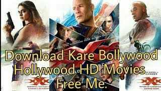 Download Kare Bollywood or Hollywood HD Movies Free Me||XXX Return of Xander Cage Download||