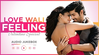 "Valentine's Day Special Songs: LOVE WALI FEELING | ""Romantic Hindi Songs"" 2017 