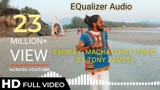 #EMIWAY- MACHAYENGE (PROD BY.TONY JAMES)
