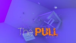 """""""The Pull"""" - 360 Video"""