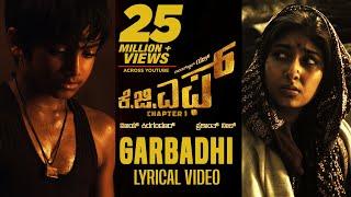 Garbadhi Song with Lyrics | KGF Kannada Movie | Yash | Prashanth Neel | Hombale Films