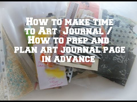 How to make time  to Art Journal / How to prep and  plan art journal page  in advance