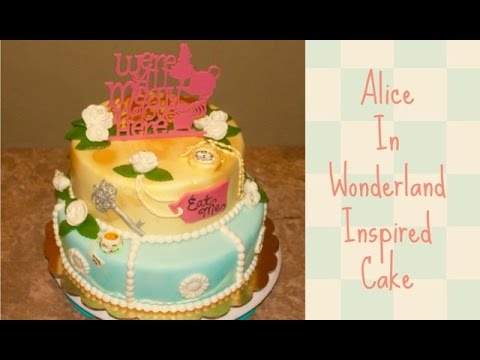 How To Make an Alice In Wonderland Themed Cake