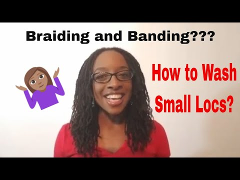 How to Wash Small Locs? Braiding and Banding Method