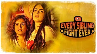 Every Sibling Fight Ever | Ft Sanya Malhotra and Radhika Madan | Pataakha | Being Indian
