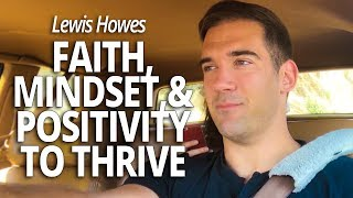 How I use faith, mindset, and positivity to thrive: Cadillac Confessions with Lewis Howes