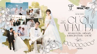 Cưới Nhau Đi (Yes I Do)-Bùi Anh Tuấn, Hiền Hồ&100 cặp cô dâu chú rể|Gala Nhạc Việt Bài Hát Của Tháng