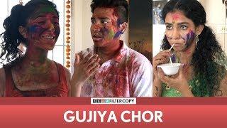 FilterCopy   Holi Special - Gujiya Chor   Ft. Aniruddha Banerjee, Himika Bose, Kritika Avasthi