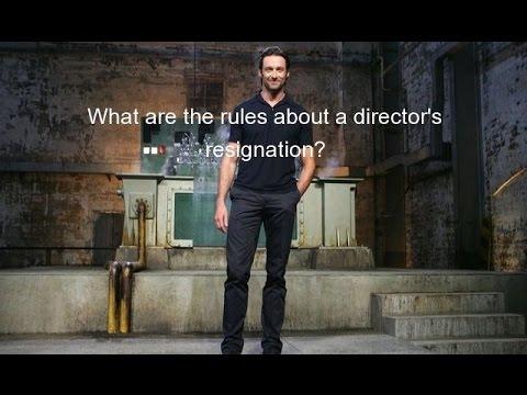 What are the rules about a director's resignation?