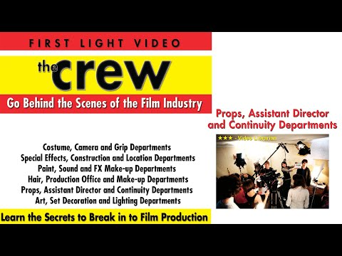 Behind the Scenes of the Film Industry: The Crew Props, Assistant Director, Continuity