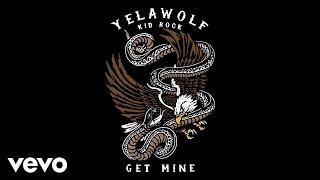 Yelawolf - Get Mine (Audio) ft. Kid Rock