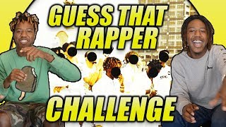 GUESS THAT RAPPER CHALLENGE !!!