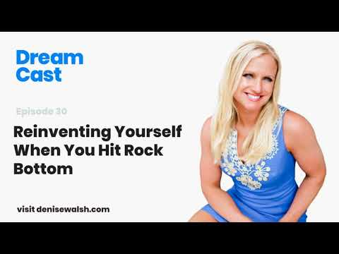 Dream Cast Episode 30 – Reinventing Yourself When You Hit Rock Bottom with Colleen Hauk